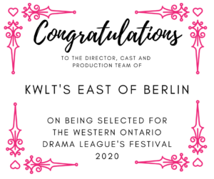 East of Berlin selected for the Western Ontario Drama League Festival 2020